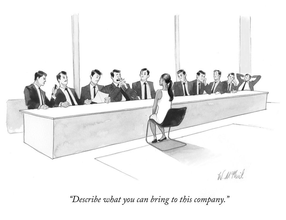 "A cartoon depicts a woman sitting on a chair in front of a table of ten white men in suits and ties. The caption says, ""Describe what you can bring to this company."" The cartoon is by Will McPhail"